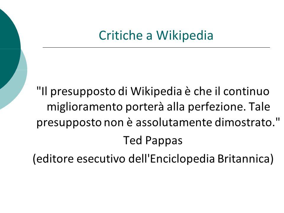 Critiche a Wikipedia Il presupposto di Wikipedia è che il continuo miglioramento porterà alla perfezione.