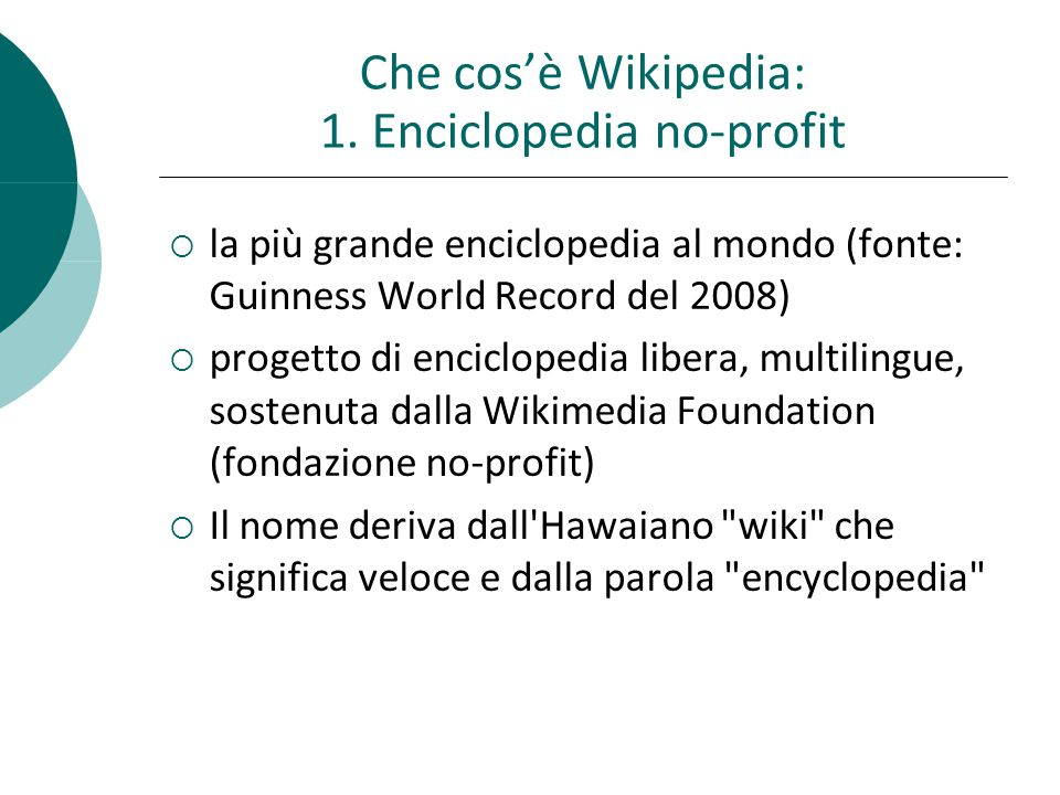 Che cosè Wikipedia: 4.