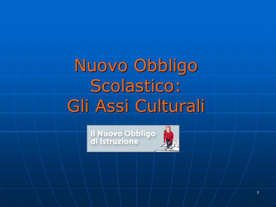 1 Nuovo Obbligo Scolastico: Gli Assi Culturali