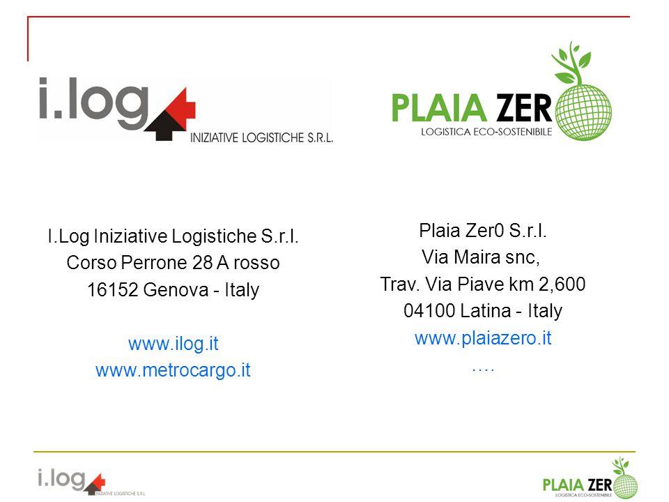 I.Log Iniziative Logistiche S.r.l. Corso Perrone 28 A rosso 16152 Genova - Italy www.ilog.it www.metrocargo.it Plaia Zer0 S.r.l. Via Maira snc, Trav.