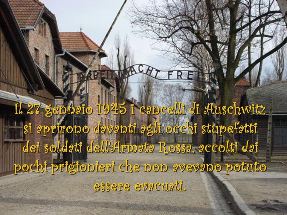 Il 27 gennaio 1945 i cancelli di Auschwitz si aprirono davanti agli occhi stupefatti dei soldati dell'Armata Rossa, accolti dai pochi prigionieri che