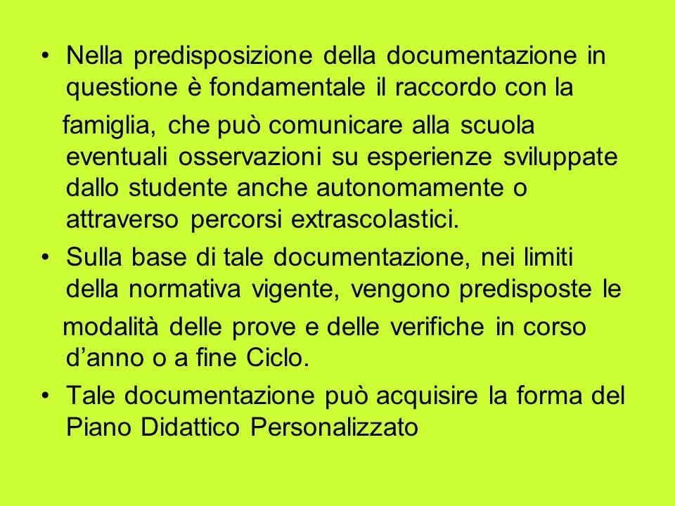 Nella predisposizione della documentazione in questione è fondamentale il raccordo con la famiglia, che può comunicare alla scuola eventuali osservazi