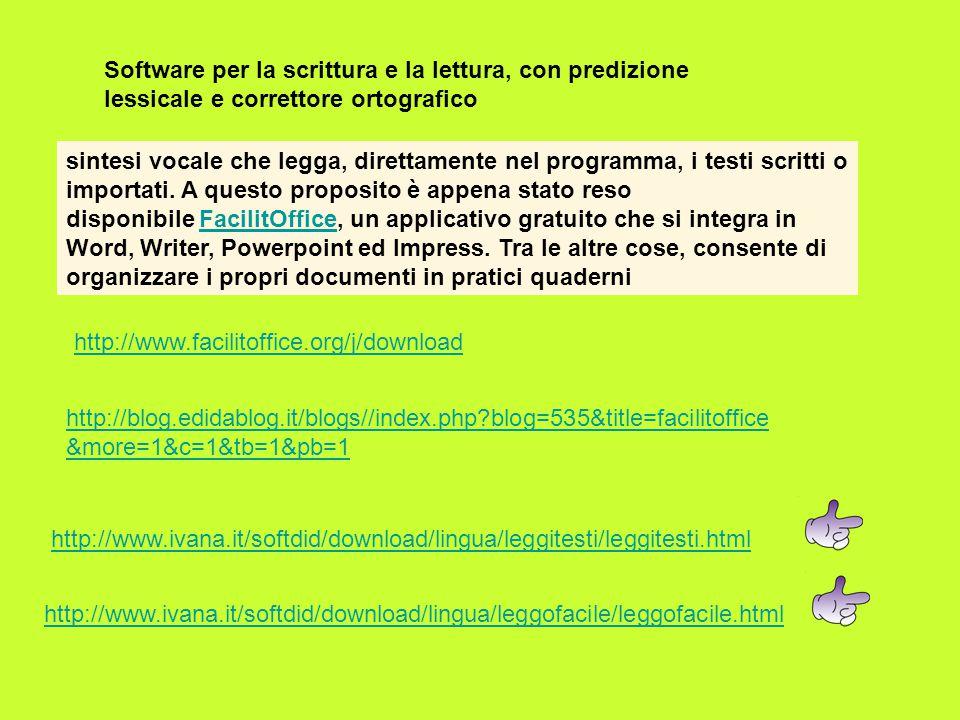 Software per la scrittura e la lettura, con predizione lessicale e correttore ortografico sintesi vocale che legga, direttamente nel programma, i test