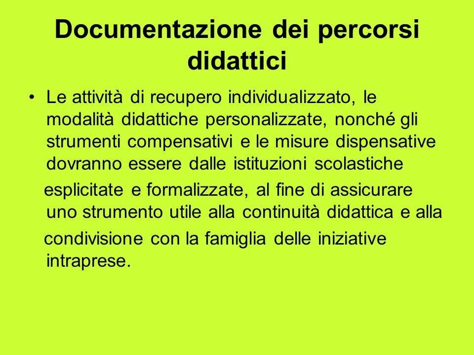 Documentazione dei percorsi didattici Le attività di recupero individualizzato, le modalità didattiche personalizzate, nonché gli strumenti compensati
