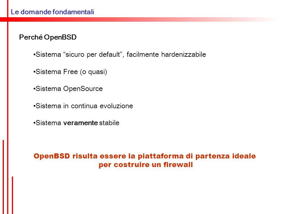 Configurare PF Situazione finale # MACRO # Interfaccia di rete interna int_if = rl0 int_ip=192.168.1.1 int_net=192.168.1.0/24 # Interfaccia di rete esterna ext_if = rl1 ext_ip=aaa.bbb.ccc.ddd ext_net=aaa.bbb.ccc.ddd/28 # altre macro utili mebserver=192.168.1.2 mailserver=192.168.1.3 scrub in all