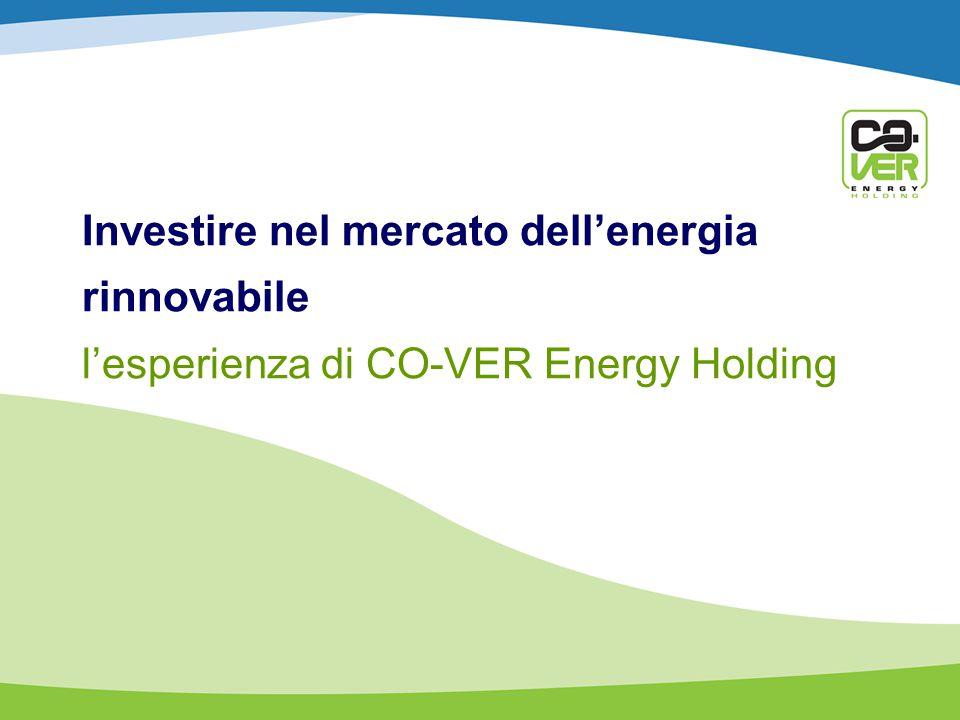 Investire nel mercato dellenergia rinnovabile lesperienza di CO-VER Energy Holding