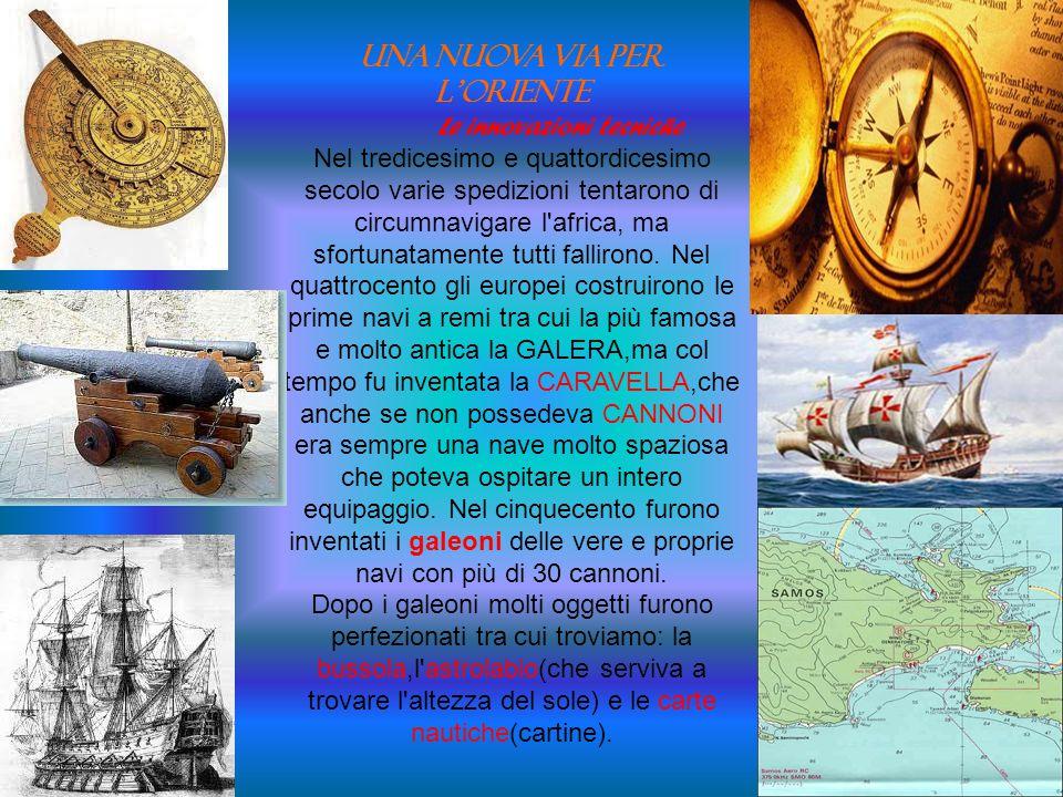 Per tutto il medioevo l'Europa acquista dallOriente seta, pietre preziose e spezie. Era una maniera molto intelligente per guadagnare, ma anche molto