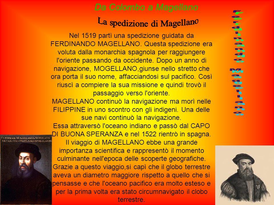 Nel 1519 partì una spedizione guidata da FERDINANDO MAGELLANO.