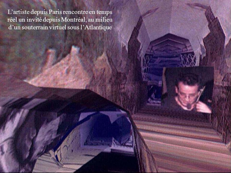 Lartiste depuis Paris rencontre en temps réel un invité depuis Montréal, au milieu dun souterrain virtuel sous lAtlantique