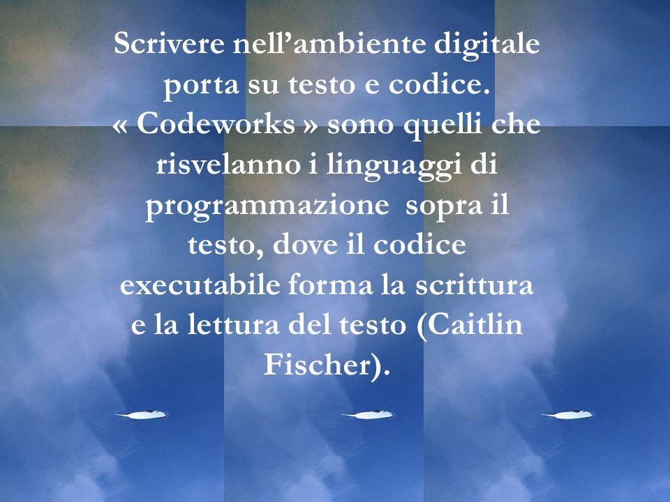 Scrivere nellambiente digitale porta su testo e codice.