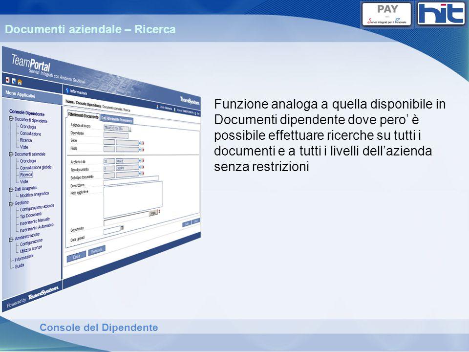 Console del Dipendente Documenti aziendale – Ricerca Funzione analoga a quella disponibile in Documenti dipendente dove pero è possibile effettuare ri