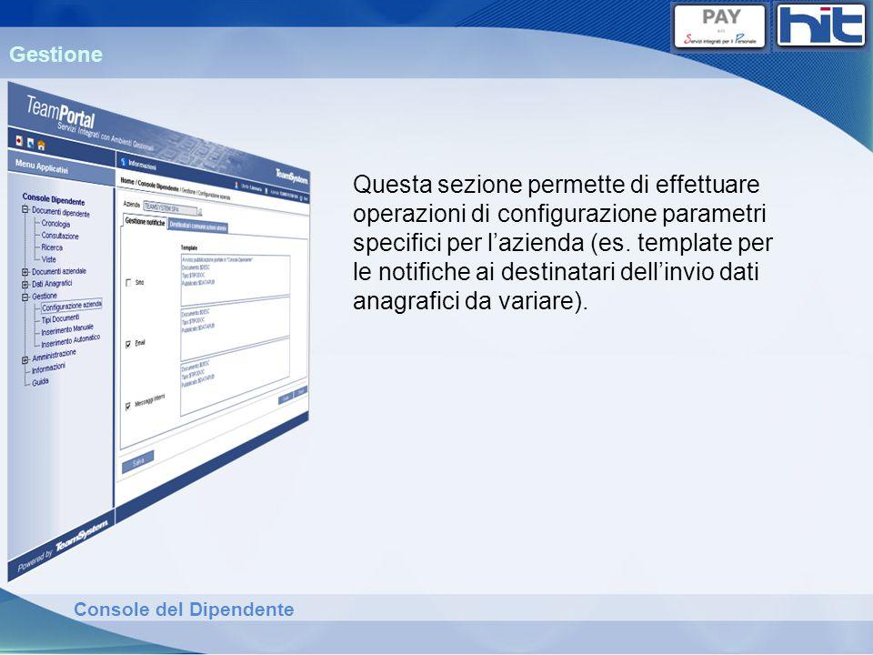 Console del Dipendente Questa sezione permette di effettuare operazioni di configurazione parametri specifici per lazienda (es. template per le notifi