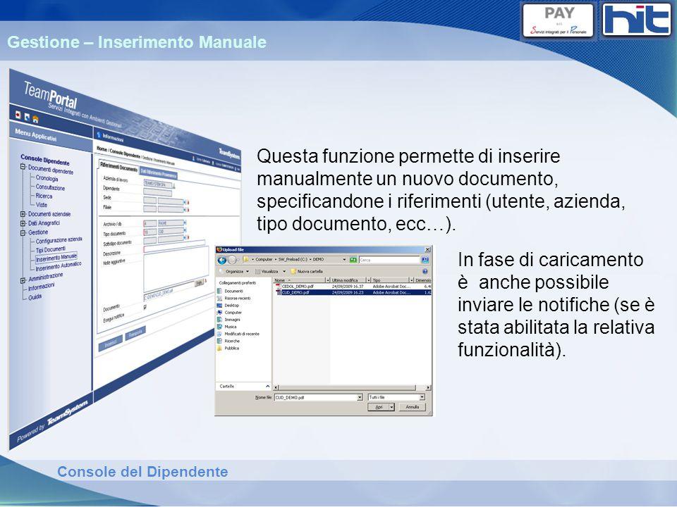 Console del Dipendente Questa funzione permette di inserire manualmente un nuovo documento, specificandone i riferimenti (utente, azienda, tipo docume