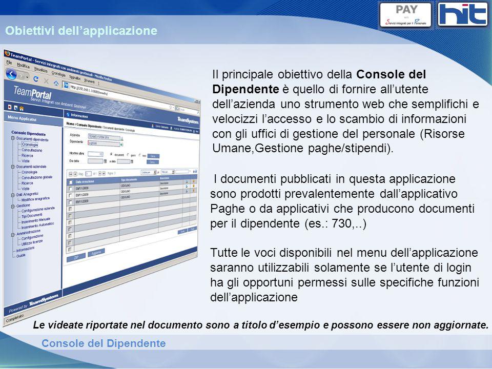 Console del Dipendente I documenti pubblicati in questa applicazione sono prodotti prevalentemente dallapplicativo Paghe o da applicativi che producon