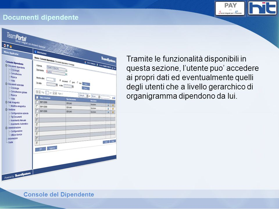 Console del Dipendente Documenti dipendente Tramite le funzionalità disponibili in questa sezione, lutente puo accedere ai propri dati ed eventualment