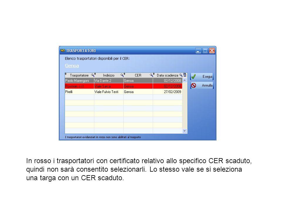 In rosso i trasportatori con certificato relativo allo specifico CER scaduto, quindi non sarà consentito selezionarli. Lo stesso vale se si seleziona
