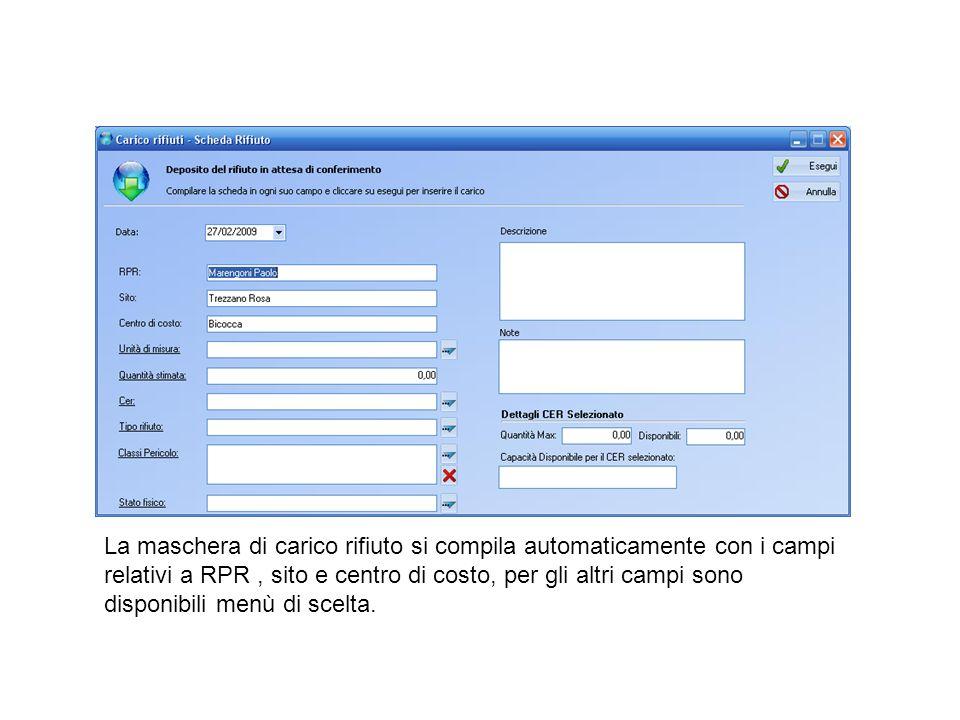 La maschera di carico rifiuto si compila automaticamente con i campi relativi a RPR, sito e centro di costo, per gli altri campi sono disponibili menù