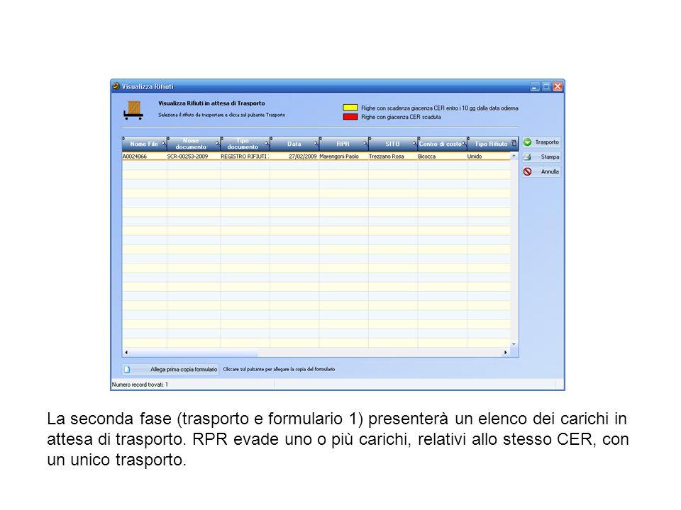 La seconda fase (trasporto e formulario 1) presenterà un elenco dei carichi in attesa di trasporto. RPR evade uno o più carichi, relativi allo stesso
