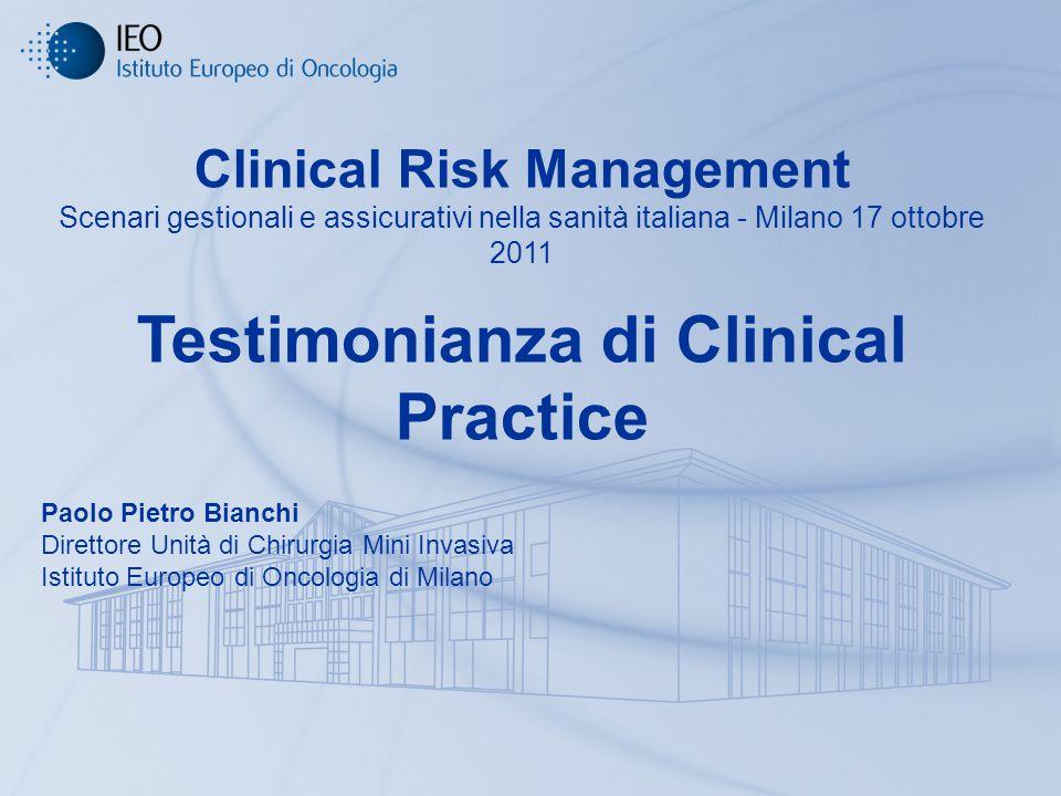 Clinical Risk Management Scenari gestionali e assicurativi nella sanità italiana - Milano 17 ottobre 2011 Testimonianza di Clinical Practice Paolo Pie