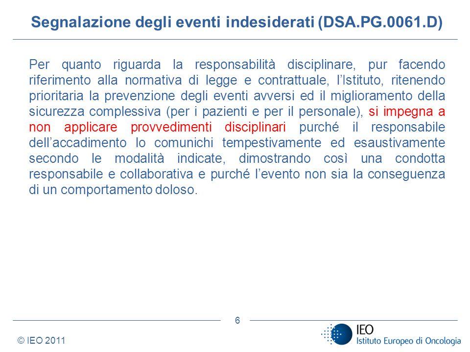 © IEO 2011 6 Per quanto riguarda la responsabilità disciplinare, pur facendo riferimento alla normativa di legge e contrattuale, lIstituto, ritenendo