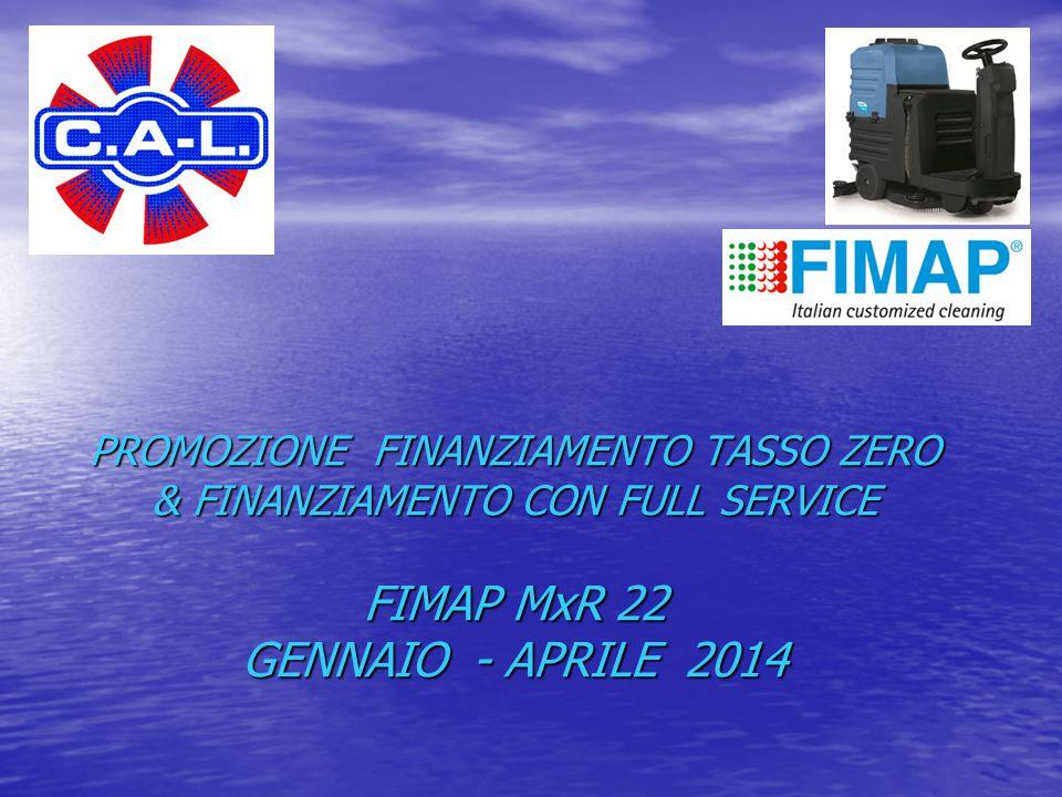 PROMOZIONE FINANZIAMENTO TASSO ZERO & FINANZIAMENTO CON FULL SERVICE FIMAP MxR 22 GENNAIO - APRILE 2014