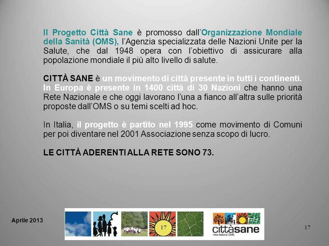 17 Il Progetto Città Sane è promosso dallOrganizzazione Mondiale della Sanità (OMS), lAgenzia specializzata delle Nazioni Unite per la Salute, che dal