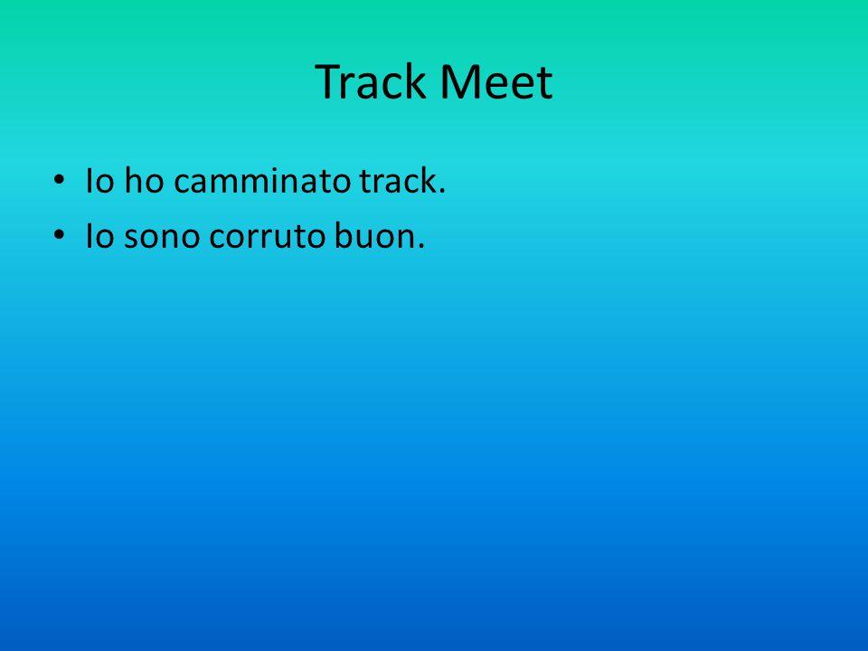 Track Meet Io ho camminato track. Io sono corruto buon.
