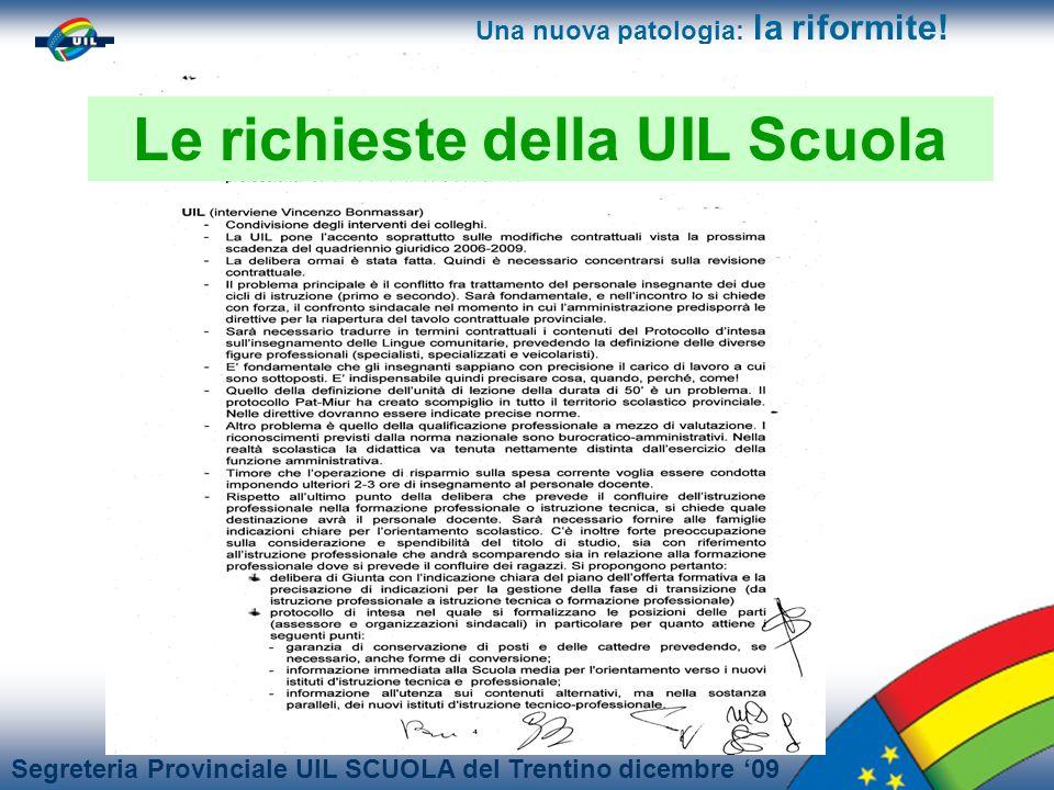 Segreteria Provinciale UIL SCUOLA del Trentino dicembre 09 Una nuova patologia: la riformite!