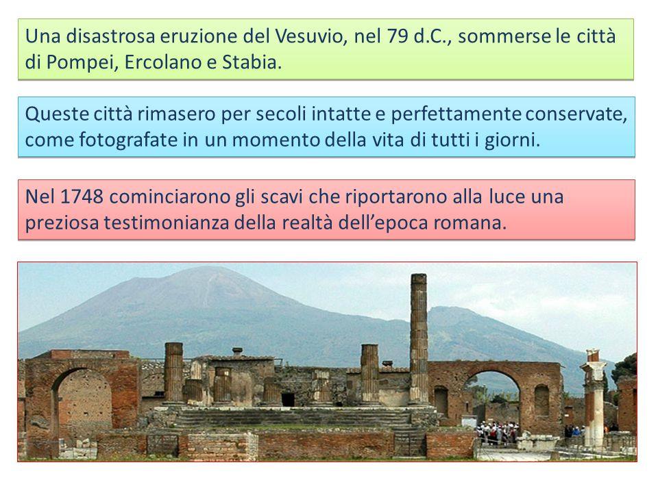 Una disastrosa eruzione del Vesuvio, nel 79 d.C., sommerse le città di Pompei, Ercolano e Stabia.