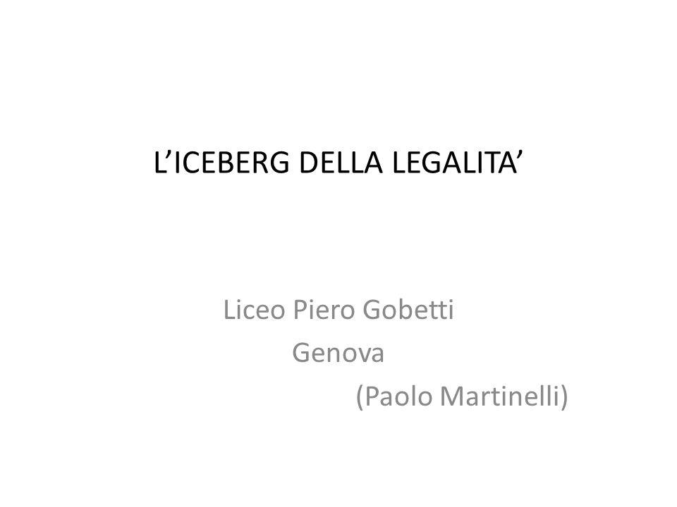 LICEBERG DELLA LEGALITA Liceo Piero Gobetti Genova (Paolo Martinelli)