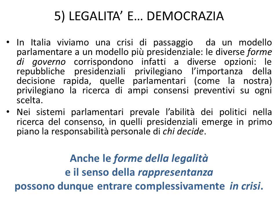 6) LEGALITA E … INGANNO Oggi la politica non è più basata sullesistenza di Stati nemici.