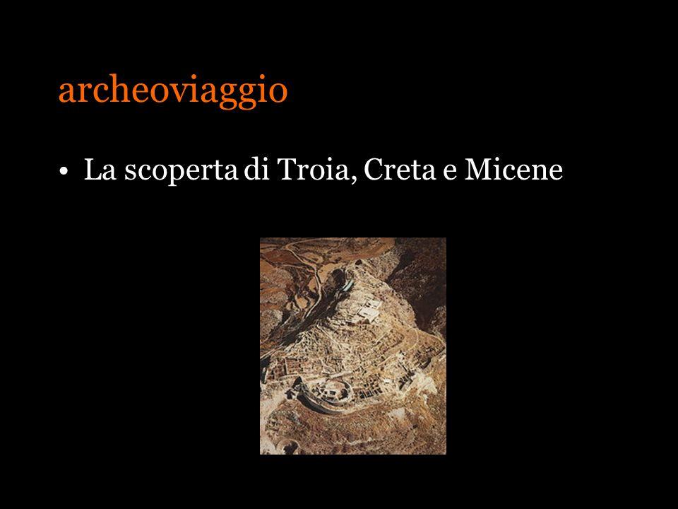 archeoviaggio La scoperta di Troia, Creta e Micene