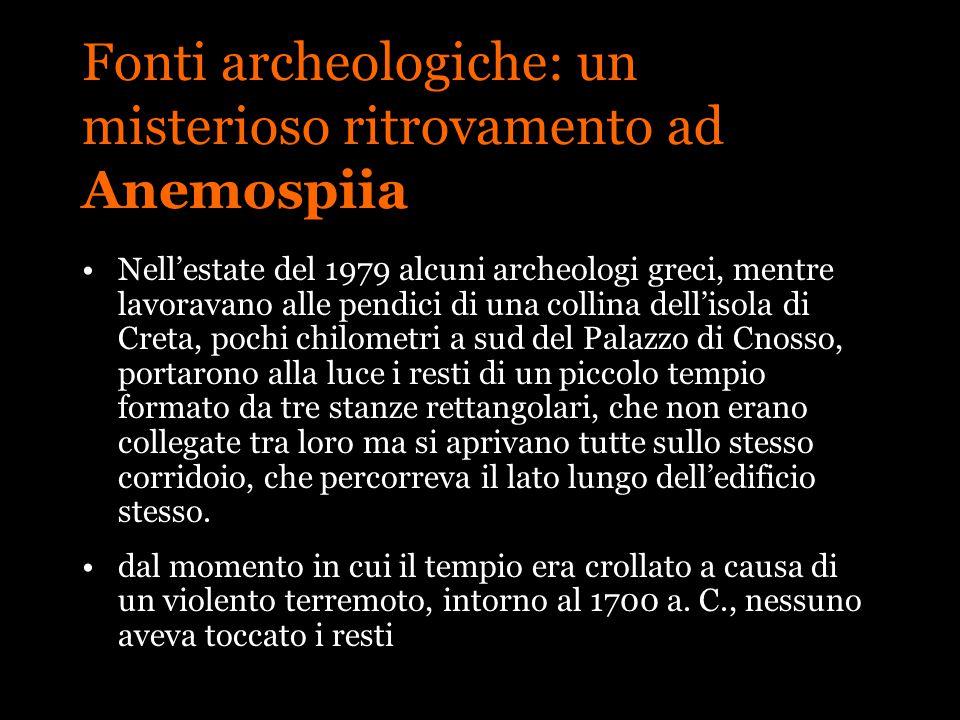 Fonti archeologiche: un misterioso ritrovamento ad Anemospiia Nellestate del 1979 alcuni archeologi greci, mentre lavoravano alle pendici di una colli