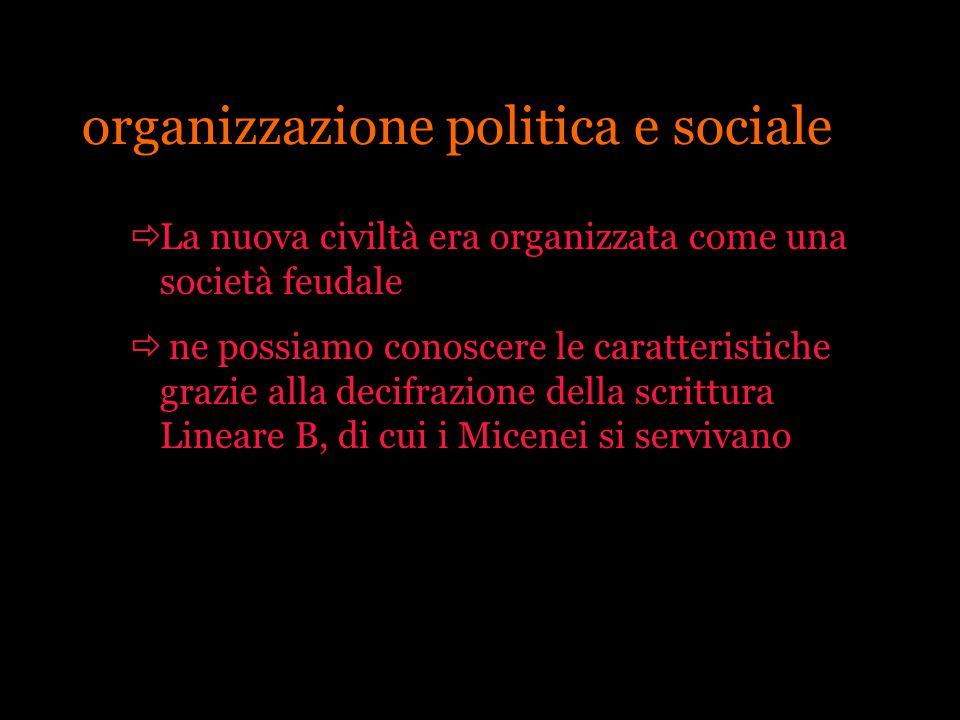 organizzazione politica e sociale La nuova civiltà era organizzata come una società feudale ne possiamo conoscere le caratteristiche grazie alla decif