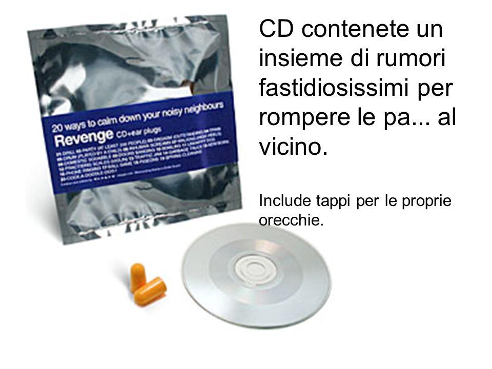 CD contenete un insieme di rumori fastidiosissimi per rompere le pa...