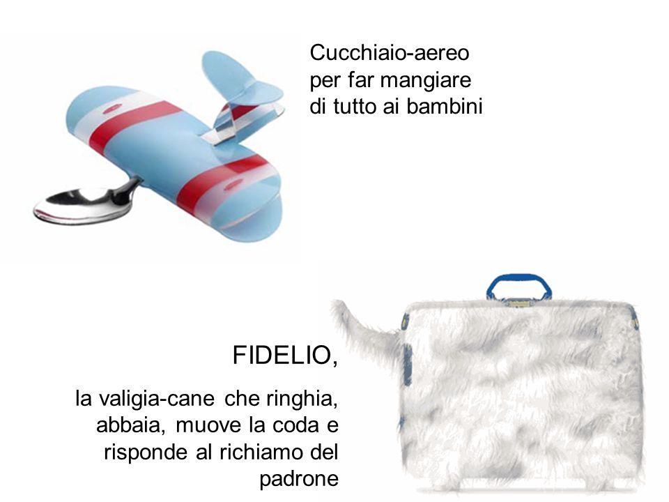 Cucchiaio-aereo per far mangiare di tutto ai bambini FIDELIO, la valigia-cane che ringhia, abbaia, muove la coda e risponde al richiamo del padrone