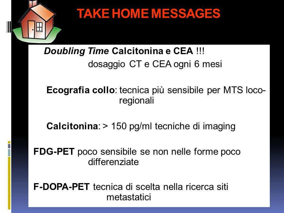 TAKE HOME MESSAGES Doubling Time Calcitonina e CEA !!.