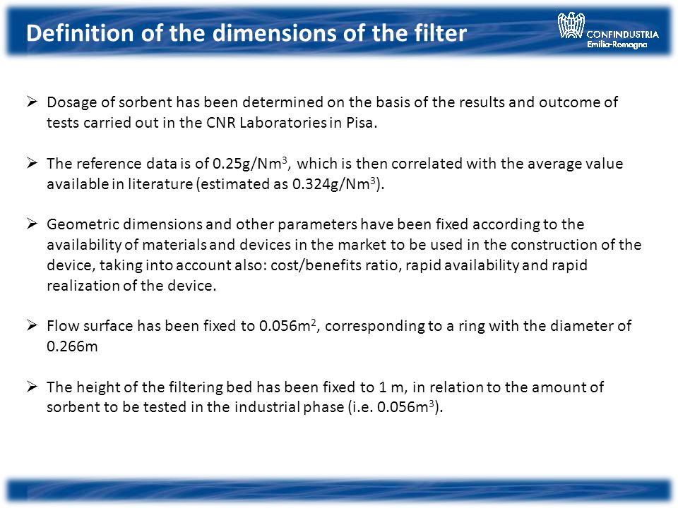 Definition of the dimensions of the filter Dosage of sorbent has been determined on the basis of the results and outcome of tests carried out in the C
