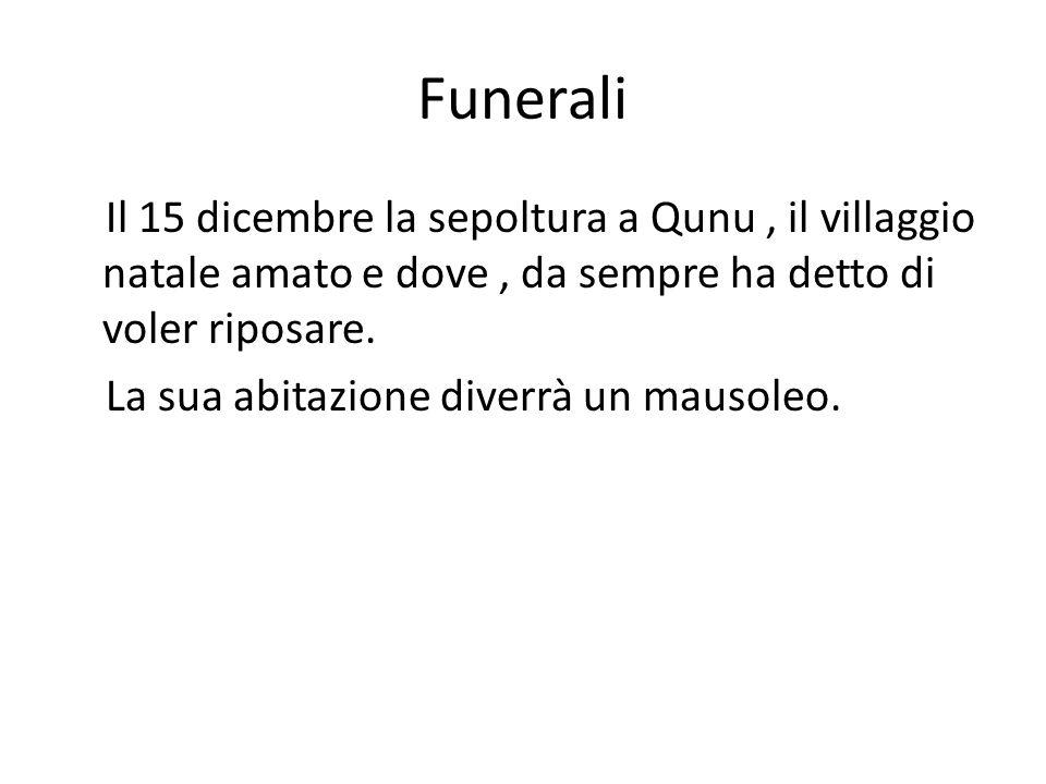 Funerali Il 15 dicembre la sepoltura a Qunu, il villaggio natale amato e dove, da sempre ha detto di voler riposare. La sua abitazione diverrà un maus