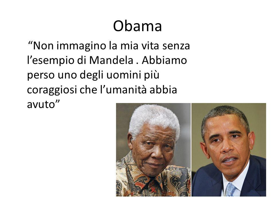 Obama Non immagino la mia vita senza lesempio di Mandela. Abbiamo perso uno degli uomini più coraggiosi che lumanità abbia avuto