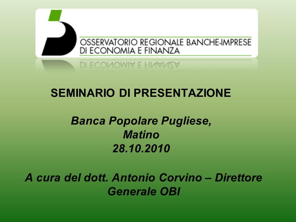 SEMINARIO DI PRESENTAZIONE Banca Popolare Pugliese, Matino 28.10.2010 A cura del dott.