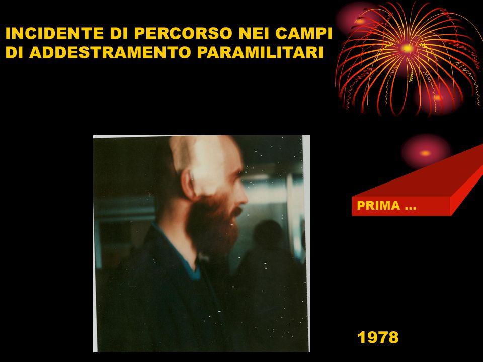 INCIDENTE DI PERCORSO NEI CAMPI DI ADDESTRAMENTO PARAMILITARI PRIMA … 1978