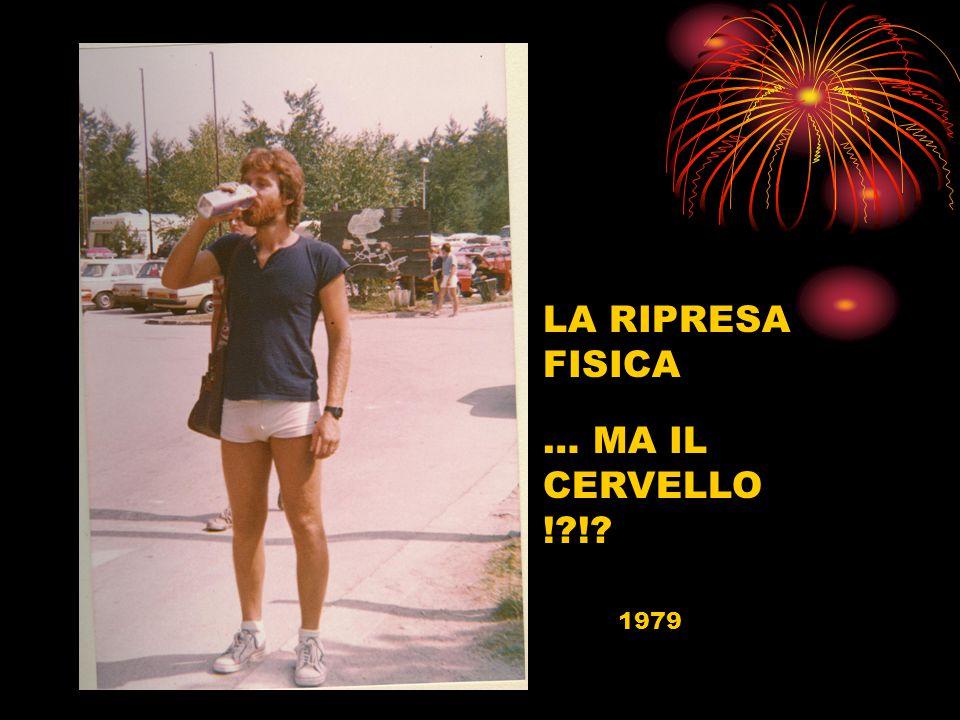 LA RIPRESA FISICA 1979 … MA IL CERVELLO ! !