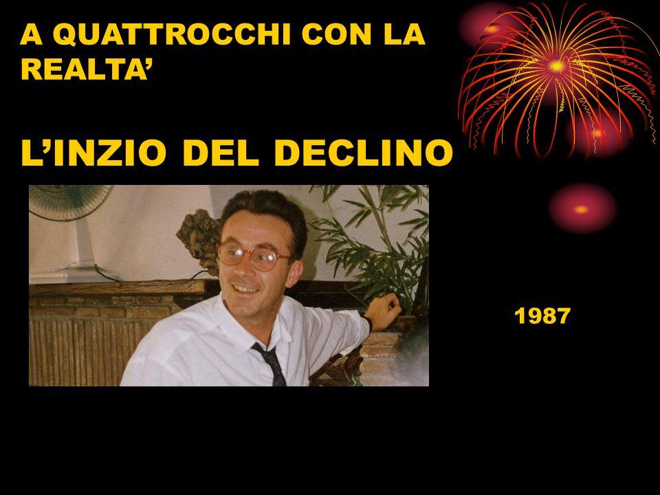 A QUATTROCCHI CON LA REALTA 1987 LINZIO DEL DECLINO