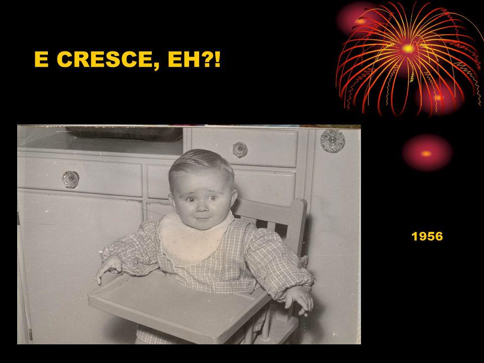 1956 E CRESCE, EH !