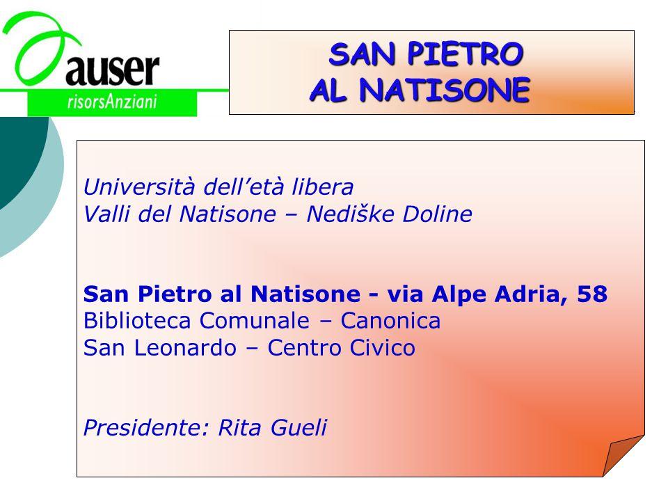 SAN PIETRO AL NATISONE Università delletà libera Valli del Natisone – Nediške Doline San Pietro al Natisone - via Alpe Adria, 58 Biblioteca Comunale –