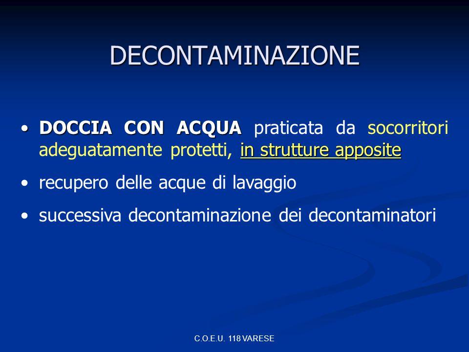 C.O.E.U. 118 VARESE DECONTAMINAZIONE DOCCIA CON ACQUA in strutture appositeDOCCIA CON ACQUA praticata da socorritori adeguatamente protetti, in strutt