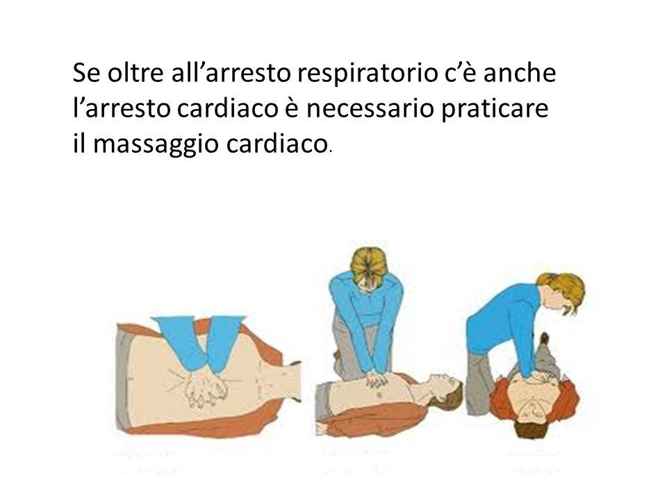 Se oltre allarresto respiratorio cè anche larresto cardiaco è necessario praticare il massaggio cardiaco.