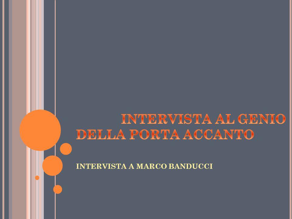 INTERVISTA A MARCO BANDUCCI