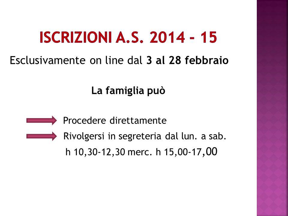 Esclusivamente on line dal 3 al 28 febbraio La famiglia può Procedere direttamente Rivolgersi in segreteria dal lun.